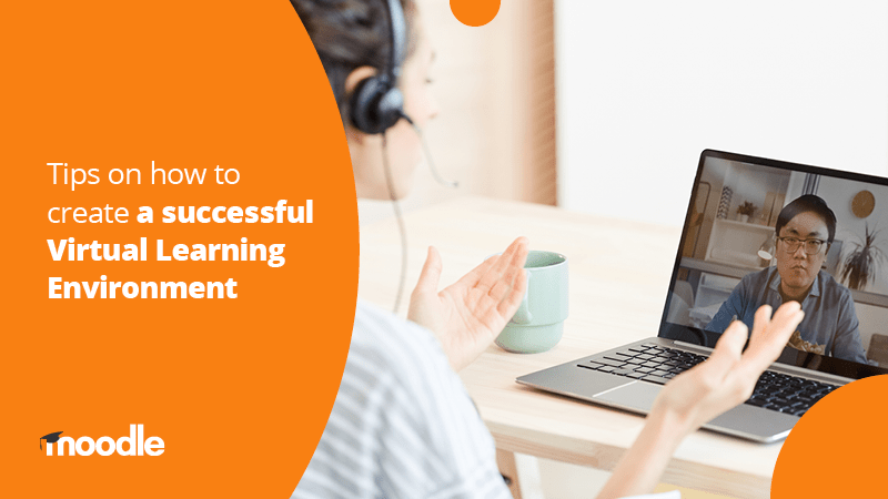 Tips on how to create a successful Virtual Learning Environment